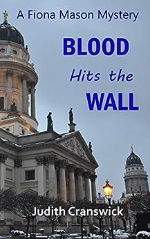 Blood Hits the Wall (A Fiona Mason Mystery Book 4) by [Cranswick, Judith]