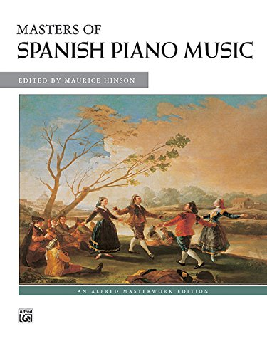 Masters of Spanish Piano Music Pf Book (Alfred Masterwork Editions)