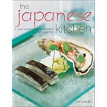 The Japanese Kitchen: A Cook's Guide to Japanese Ingredients and How to Use Them
