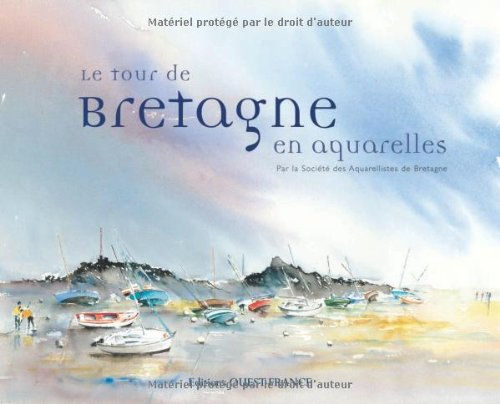 Le tour de Bretagne en aquarelles par La Société des Aquarellistes de Bretagne