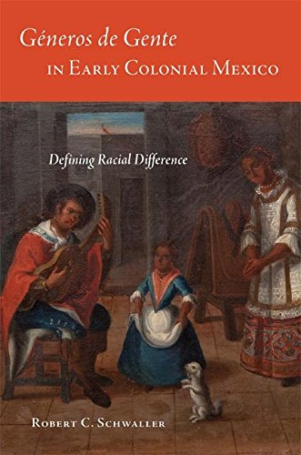 Géneros de Gente in Early Colonial Mexico: Defining Racial Difference (Latin American and Caribbean Arts and Culture) Descargar ebooks PDF