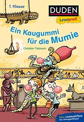 Duden Leseprofi - Ein Kaugummi für die Mumie, 1. Klasse (DUDEN Leseprofi 1. Klasse)