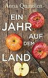 Ein Jahr auf dem Land: Roman von Anna Quindlen