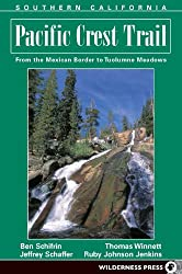 Pacific Crest Trail: Southern California: From Mexican Border to Tuolumne Meadows