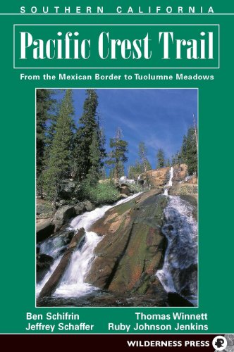 Southern California: From the Mexican Border to Tuolumne Meadows: From Mexican Border to Tuolumne Meadows (Pacific Crest Trail) por Ben Schirfin