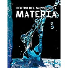 Dentro del mundo de la materia/ Inside the World of Matter (Science Readers)