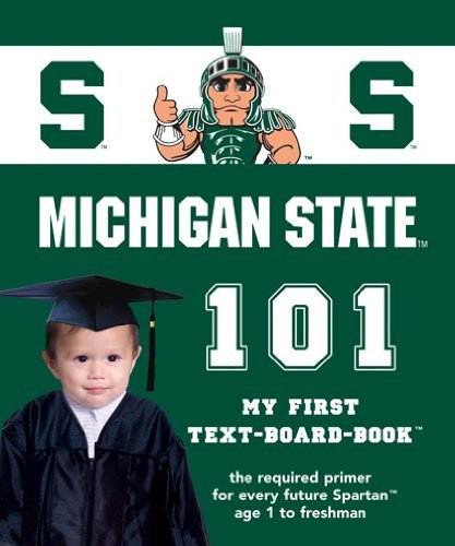 Michigan State University 101: My First Text-Board-Book by Brad M. Epstein (2012-09-03)