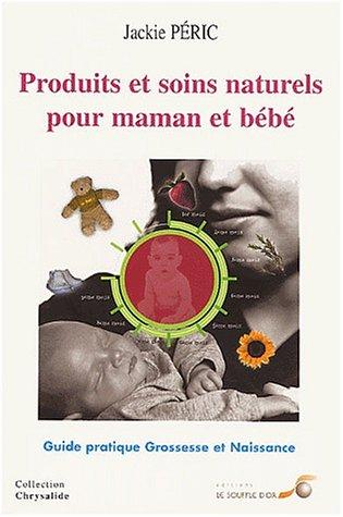 Produits et soins naturels pour maman et bébé : Guide pratique