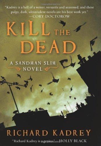 Kill the Dead: A Sandman Slim Novel by Kadrey, Richard (2012) Paperback
