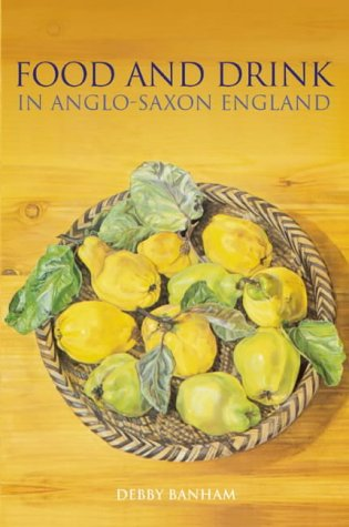 Food and Drink in Anglo-Saxon England (Revealing History)