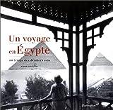Un voyage en Egypte : Au temps des derniers rois...