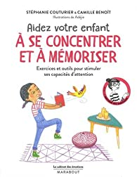 Aider votre enfant à se concentrer et à mémoriser par Stéphanie Couturier