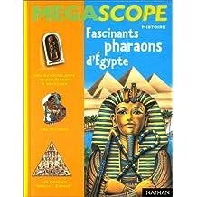 """Fascinants Pharaons d'Egypte (des autocollants et des fiches à détacher + 1 histoire + 1 dossier """"spécial exposé"""")"""