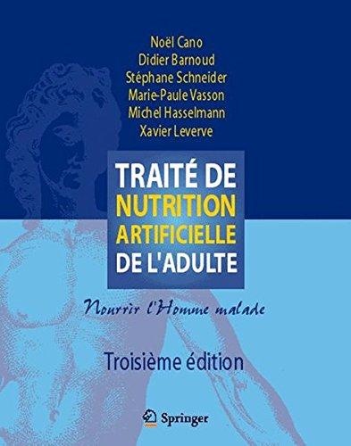 Traite de Nutrition Artificielle de l'Adulte: Nourrir l'Homme Malade par (Relié - Aug 3, 2010)