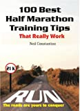 100 Best Half Marathon Training Tips : That Really Work