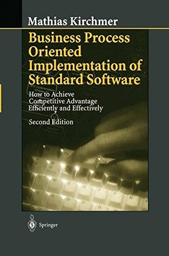Business Process Oriented Implementation of Standard Software: How to Achieve Competitive Advantage Efficiently and Effectively by Mathias Kirchmer (1999-04-14)