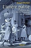 Image de L'amère patrie: Histoire des Antilles françaises au XXe siècle