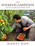 The Weekend Gardener: Beautiful Gardens for Busy People