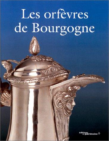 Les Orfèvres de Bourgogne par Service de l'Inventaire général