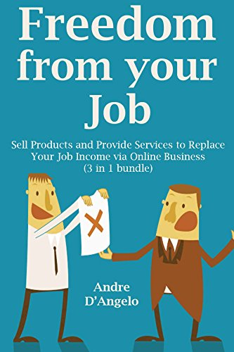 freedom-from-your-job-sell-products-and-provide-services-to-replace-your-job-income-via-online-busin