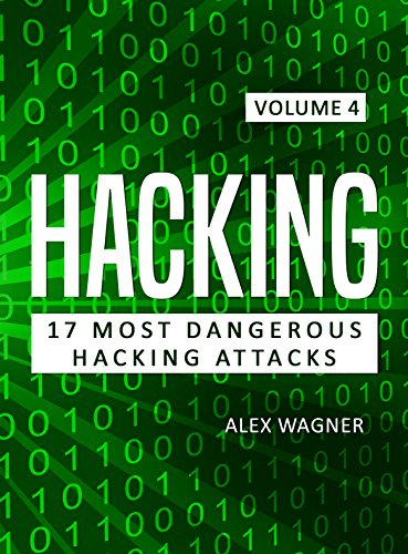 Hacking: Learn fast How to hack, strategies and hacking methods, Penetration testing Hacking Book and Black Hat Hacking (17 Most Dangerous Hacking Attacks 4) (English Edition) por Alex Wagner
