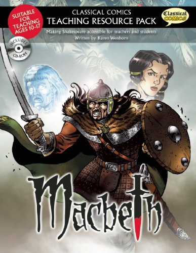 Macbeth: Making Shakespeare Accessible for Teachers and Students (Classical Comics: Teaching Resource Pack)