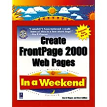 Create Frontpage 2000 Web Pages In a Weekend (In a Weekend (Premier Press))