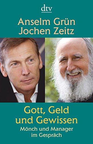 Gott, Geld und Gewissen: Mönch und Manager im Gespräch
