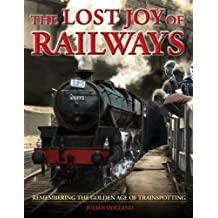 The Lost Joy of Railways: A Nostalgic Journey Back to the Golden Age of Trainspotting
