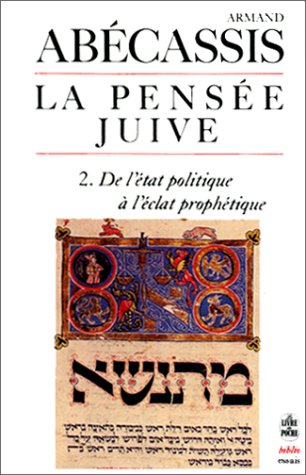 La Pensée juive, tome 2 : De l'état politique à l'éclat prophétique