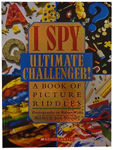 Ultimate Challenger!: A Book of Picture Riddles (I Spy)