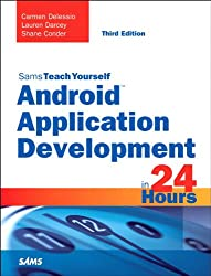 Android Application Development in 24 Hours, Sams Teach Yourself (Sams Teach Yourself -- Hours)