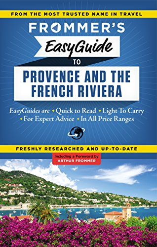 Frommer's EasyGuide to Provence and the French Riviera (Easy Guides)