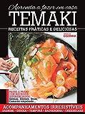Delicias da Cozinha - Aprenda a fazer Temaki em Casa (Portuguese Edition)