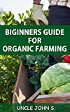 #5: Biginners Guide for Organic Farming: Easy way to do in your home garden
