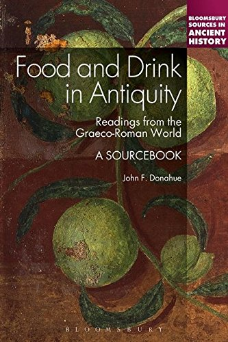 Food and Drink in Antiquity: A Sourcebook (Bloomsbury Sources in Ancient History) por John F. Donahue