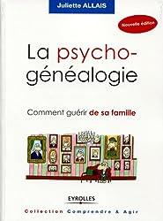 La psychogénéalogie : Comment guérir de sa famille