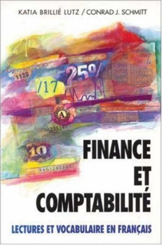Finance Et Comptabilite: Lectures Et Vocabulaire En Francais, (Finance and Accounting) by Conrad J. Schmitt (1992-08-01)