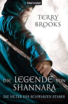Die Legende von Shannara 01: Die Hüter des Schwarzen Stabes (German Edition) by [Brooks, Terry]