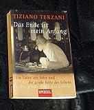 Das Ende ist mein Anfang. Ein Vater, ein Sohn und die große Reise des Lebens. 3. Auflage.