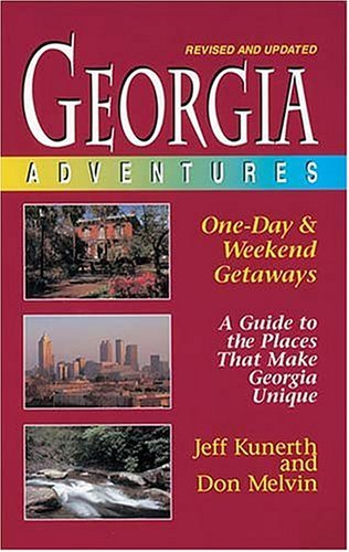 Georgia Adventures: One-Day and Weekend Getaways, Revised Edition by Jeff Kunerth (1997-10-01)