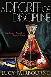 A Degree of Discipline: Freshman Femdom, Senior Slave (English Edition)