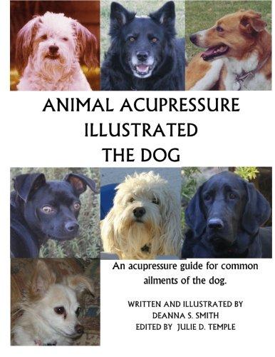 Animal Acupressure Illustrated The Dog por Deanna S Smith