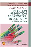 Basic Guide to Infection Prevention and Control in Dentistry (Basic Guide Dentistry Series) Amazon