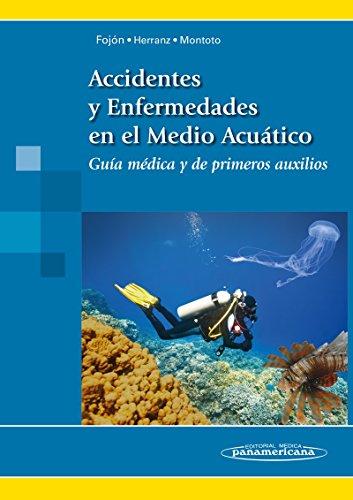 Accidentes y Enfermedades en el Medio Acuático / Accidents and Diseases in the Aquatic Environment por Salvador Fojón, Jesús Herranz González-Botas, Gonzalo Montoto Veira