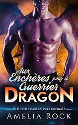 Aux Enchères pour le Guerrier Dragon: Une Romance Paranormale