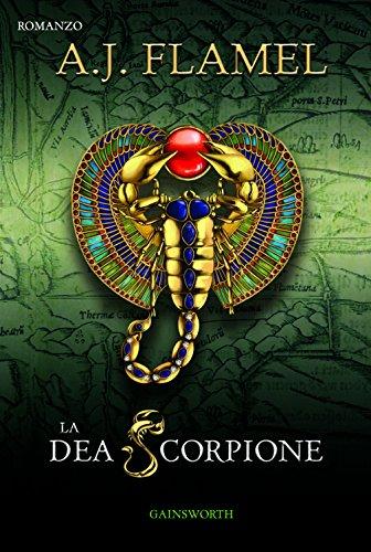La Dea Scorpione di [A.J.Flamel]