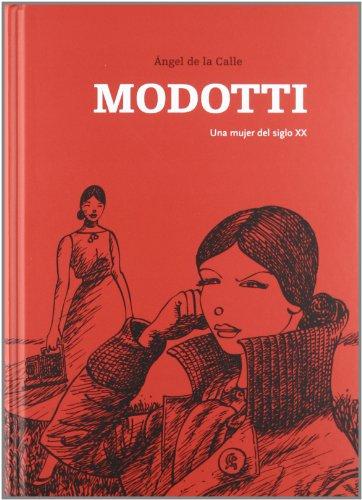 Tina Modotti.: Una Mujer Del Siglo Xx.