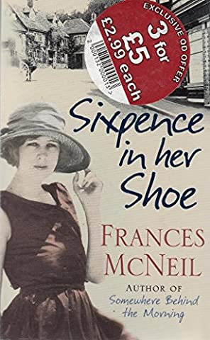 Sixpence In Her Shoe by McNeil, Frances (2007) Paperback