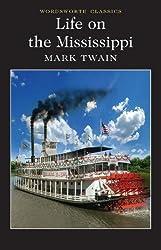 Life on the Mississippi (Wordsworth Classics)